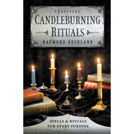 Practical Candle Burning: Spells and Rituals for Every Purpose (BOK)