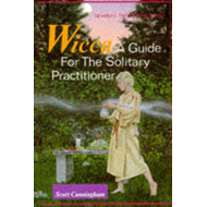Wicca: A Guide for the Solitary Practitioner (BOK)