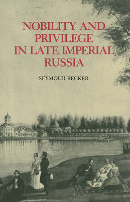 Nobility and Privilege in Late Imperial Russia (BOK)