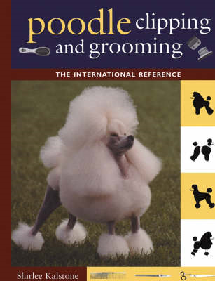 The New Complete Poodle Clipping and Grooming Book (BOK)