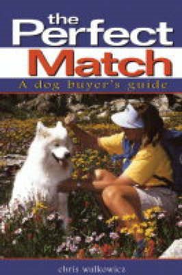 The Perfect Match: a Dog Buyer's Guide (BOK)