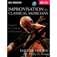 Eugene Friesen: Improvisation for Classical Musicians (BOK)