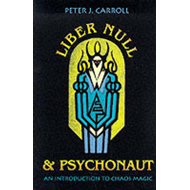 Liber Null and Psychonaut (BOK)