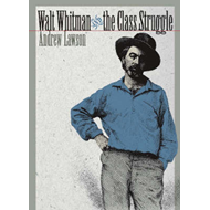 Walt Whitman and the Class Struggle (BOK)