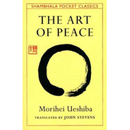 Art of Peace,The:Teachings of the Founder of AikidoPocket Cl (BOK)