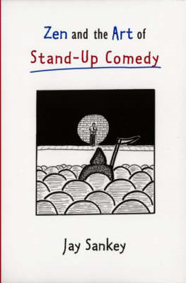 Zen and the Art of Stand-Up Comedy (BOK)