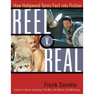 Reel v. Real: How Hollywood Turns Fact into Fiction (BOK)