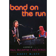 "Band on the Run: A History of Paul McCartney and ""Wings"" (BOK)"