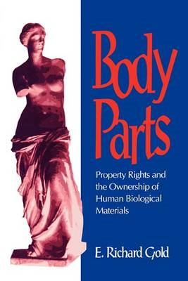 Body Parts: Property Rights and the Ownership of Human Biological Materials (BOK)