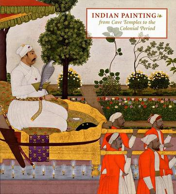 Indian Painting: From Cave Temples to the Colonial Period (BOK)