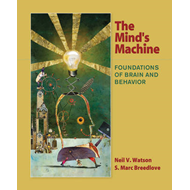 The Mind's Machine: Foundations of Brain and Behavior (BOK)