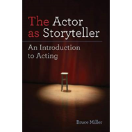 The Actor as Storyteller: An Introduction to Acting (BOK)