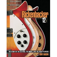 Rickenbacker Electric 12 String: The Story of the Guitars, the Music, and the Great Players (BOK)