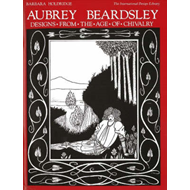 Aubrey Beardsley Designs from the Age of Chivalry (BOK)