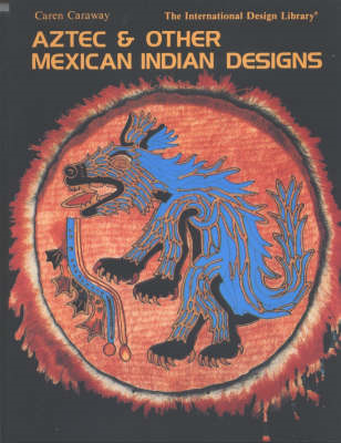 Aztec and Other Mexican Indian Designs (BOK)