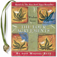 Wisdom from the Four Agreements (BOK)