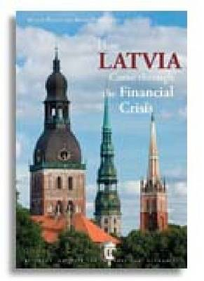 How Latvia Came Through the Financial Crisis (BOK)
