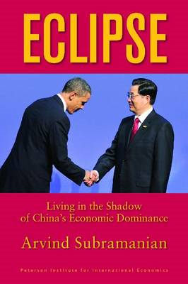 Eclipse: Living in the Shadow of China's Economic Dominance (BOK)