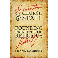 Separation of Church and State: Founding Principle of Religious Liberty (BOK)