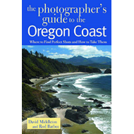 The Photographer's Guide to the Oregon Coast: Where to Find Perfect Shots and How to Take Them (BOK)