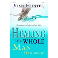 Healing the Whole Man Handbook: Effective Prayers for Body, Soul, and Spirit (BOK)