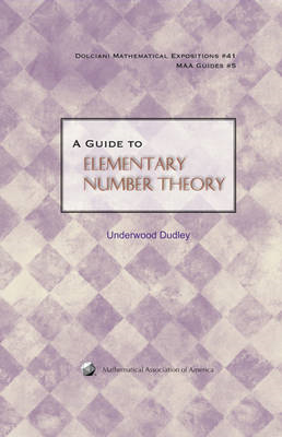 A Guide to Elementary Number Theory (BOK)