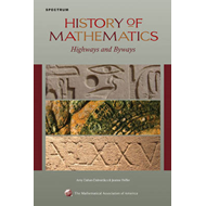History of Mathematics: Highways and Byways (BOK)