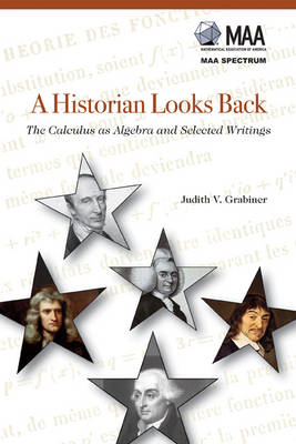 A Historian Looks Back: The Calculus as Algebra and Selected Writings (BOK)