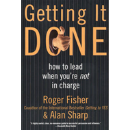 Getting it Done: How to Lead When You're Not in Charge (BOK)