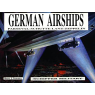 German Airships: Parseval, Schutte, Lanz, Zeppelin (BOK)