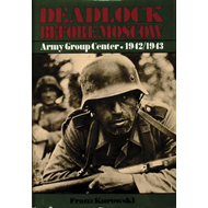 Deadlock Before Moscow: Army Group Center 1942-1943 (BOK)