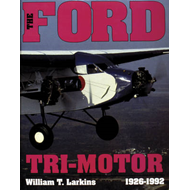 The Ford Tri-motor, 1926-1992 (BOK)