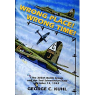 Wrong Place, Wrong Time: The 305th Bomb Group and the 2nd Schweinfurt Raid (BOK)