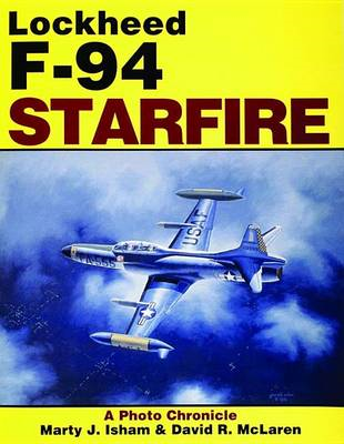 The Lockheed F-94 Starfire: A Photo Chronicle (BOK)