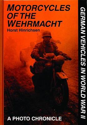 Motorcycles of the Wehrmacht: A Photo Chronicle (BOK)