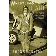 Whistling Death: The Test Pilot's Story of the F40 Corsair (BOK)