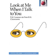 Look at Me When I Talk to You: EAL Learners in Non-EAL Classrooms (BOK)