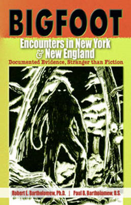 Bigfoot Encounters in New York & New England (BOK)