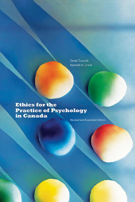 Ethics for the Practice of Psychology in Canada, Revised and (BOK)
