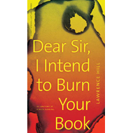 Dear Sir, I Intend to Burn Your Book (BOK)