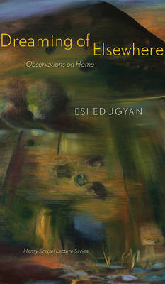 Dreaming of Elsewhere: Observations on Home (BOK)
