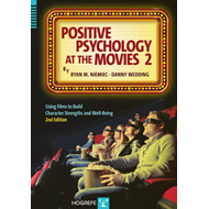 Positive Psychology at the Movies: Using Films to Build Character Strengths and Well-Being (BOK)