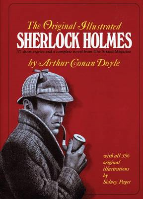 "The Original Illustrated Sherlock Holmes: 37 Short Stories and a Novel from the ""Strand Magazine"" (BOK)"
