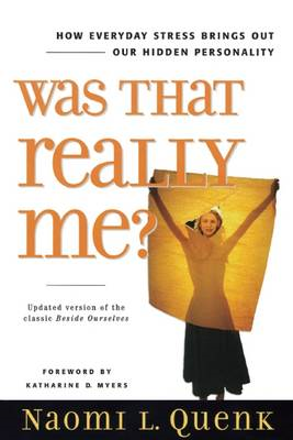 Was That Really Me?: How Everyday Stress Brings Out Our Hidden Personality (BOK)