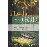 Playdates with God: Having a Childlike Faith in a Grownup World (BOK)