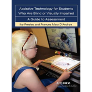 Assistive Technology for Students Who Are Blind or Visually (BOK)