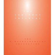 The Luminous Interval: The D. Daskalopoulos Collection (BOK)
