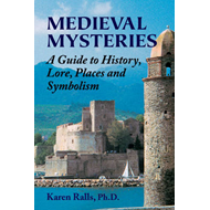 Medieval Mysteries: A Guide to History, Lore, Places and Symbolism (BOK)