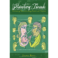 Planetary Threads: The Living History of Family Dynamics in Our Patters of Relating (BOK)