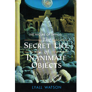 The Nature of Things: The Secret Life of Inanimate Objects (BOK)